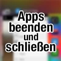 Apps beenden und schließen