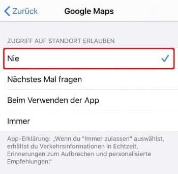 """In den Standort-Einstellungen für die Google Maps App das Häkchen bei """"Nie"""" setzen"""