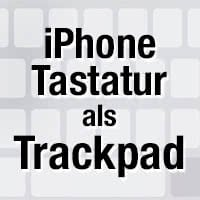 3D Touch: Text schneller bearbeiten mit Trackpad