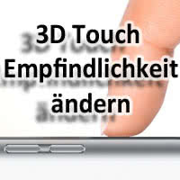 3D Touch-Empfindlichkeit ändern am iPhone 6s