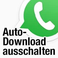 WhatsApp – Automatischen Medien-Download einschränken oder deaktivieren