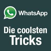 WhatsApp – Tricks & Tipps, die man kennen sollte