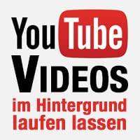 YouTube Videos im Hintergrund laufen lassen