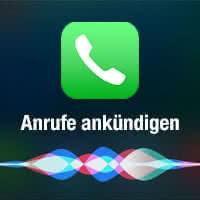 Anrufe ankündigen – Siri Name des Anrufers sagen lassen
