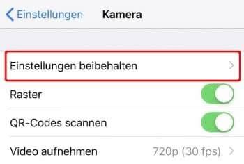 """In der Einstellungen-App unter """"Kamera"""" auf """"Einstellungen beibehalten"""" tippen"""