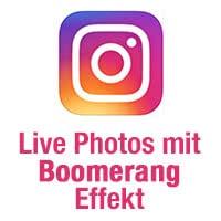 Live Foto als Boomerang posten auf Instagram