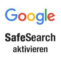 Google SafeSearch aktivieren als Kindersicherung