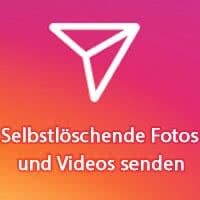 Selbstlöschende Fotos und Videos bei Instagram senden