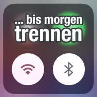 """""""Nahegelegenes WLAN / Bluetooth-Geräte bis morgen trennen"""" – WLAN & Bluetooth komplett deaktivieren"""