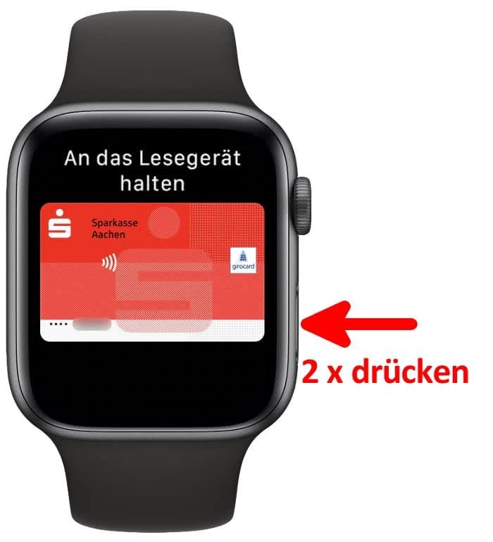 Für Apple Pay 2 mal Seitentaste drücken auf der Apple Watch